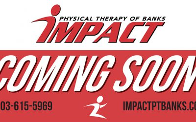 We're Opening a Second Clinic: Impact Physical Therapy of Banks!